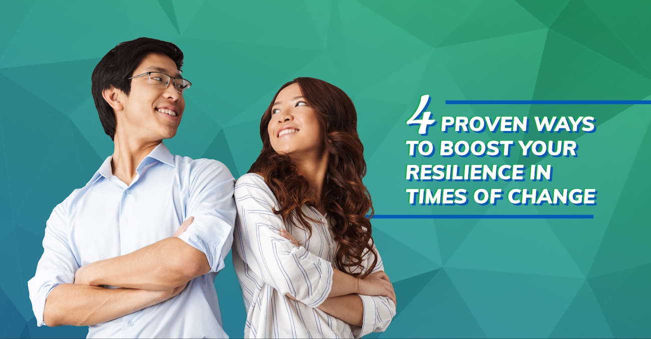4 proven ways to boost your resilience in times of change